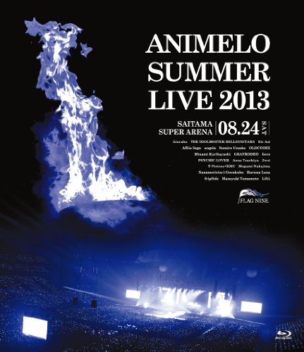 Animelo Summer Live 2013 -FLAG NINE-8.24 [Blu-ray]