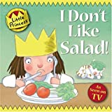 Tony Ross I Don't Like Salad! (Little Princess)