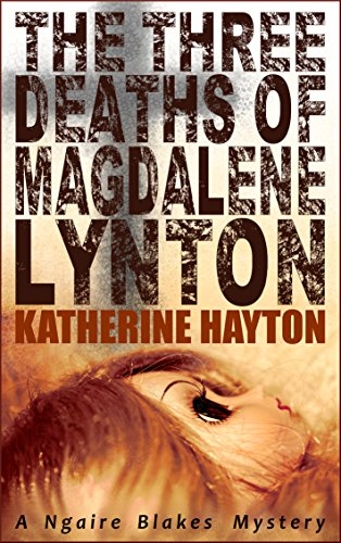 The Three Deaths of Magdalene Lynton by Katherine Hayton