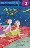 Sir 6/8 Yrs:Shining Star L3 (Step Into Reading - Level 3 - Quality) Megan McDonald