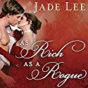 As Rich as a Rogue: Rakes and Rogues, Book 3 Audiobook by Jade Lee Narrated by Elizabeth Bidwell