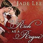 As Rich as a Rogue: Rakes and Rogues, Book 3 | Jade Lee