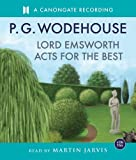 Lord Emsworth Acts for the Best: The Collected Blandings Short Stories (The Blandings Castle Saga)