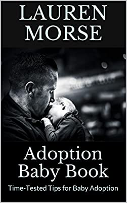 Adoption Baby Book: Time-Tested Tips for Baby Adoption