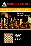 Best Combinations - May 2014 (Monthly Chess Tactics Book 5) (English Edition)