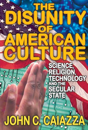 The Disunity of American Culture: Science, Religion, Technology and the Secular State
