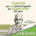 Tanztee: Das neue geheime Tagebuch des Hendrik Groen, 85 Jahre (Hendrik Groen 2) Hörbuch von Hendrik Groen Gesprochen von: Felix von Manteuffel
