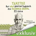 Tanztee: Das neue geheime Tagebuch des Hendrik Groen, 85 Jahre (Hendrik Groen 2)