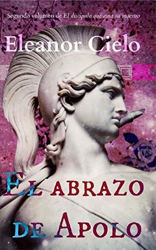 El abrazo de Apolo: Volume 2 (El discípulo que ama su maestro)