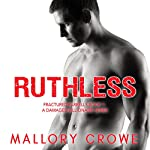 Ruthless: Fractured Farrells, Book 1   Mallory Crowe
