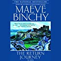 The Return Journey (       UNABRIDGED) by Maeve Binchy Narrated by Fionnula Flanagan