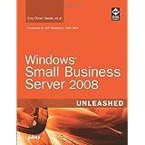 Windows Small Business Server 2008 Unleashedby Eriq Oliver Neale