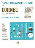 John Kinyon's Basic Training Course, Bk 1: Cornet (John Kinyon's Band Course) (0739015109) by Kinyon, John