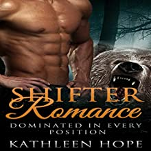 Shifter Romance: Dominated in Every Position (       UNABRIDGED) by Kathleen Hope Narrated by Katie McAble