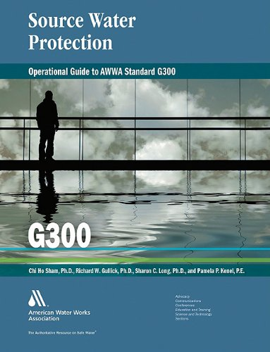 Operational guide to AWWA standard G300, source water protection