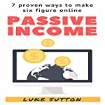 Passive Income: A Complete Beginner's Guide | Luke Sutton