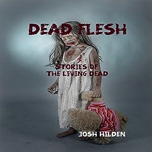 Dead Flesh: Stories of the Living Dead Audiobook