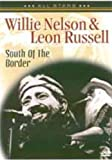 Willie Nelson & Leon Russell-South of the Border [DVD]
