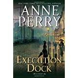 Execution Dock: A Novel (William Monk Novels) ~ Anne Perry