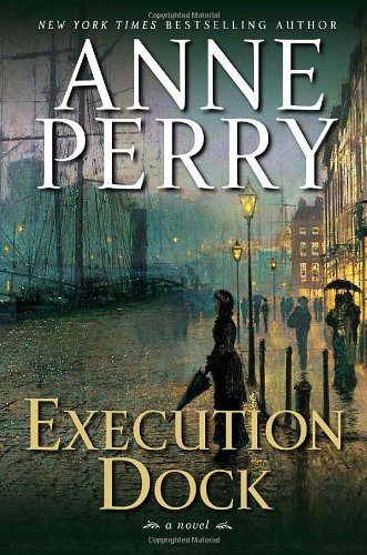 Image of Execution Dock: A Novel (William Monk Novels)
