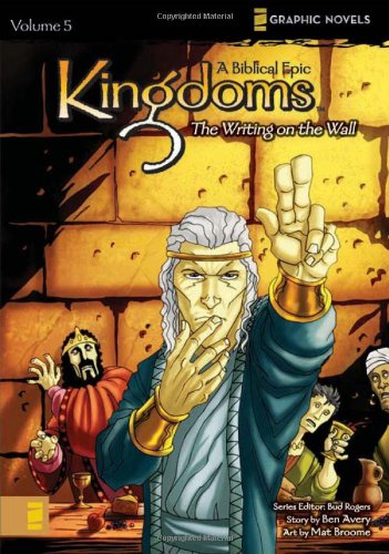 Kingdoms: A Biblical Epic, Vol. 5 - The Writing on the Wall (v. 5), Ben Avery