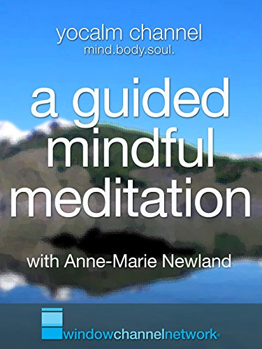 A Guided Mindful Meditation with Anne-Marie Newland