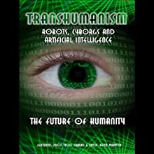 Transhumanism: Robots, Cyborgs and Artificial Intelligence Audiobook by Kevin Warwick, Noel Sharky Narrated by Nick Margerrison, Kevin Warwick, Noel Sharky