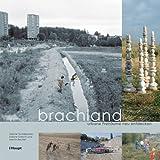 Brachland: Urbane Freiflächen neu entdecken