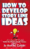 img - for How To Develop Story Line Ideas book / textbook / text book