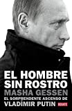 img - for El hombre sin rostro / The Man Without A Face: El sorprendente ascenso de Vlad mir Putin / The Unlikely Rise of Vladimir Putin (Spanish Edition) book / textbook / text book