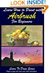 Learn How to Paint with Airbrush For...