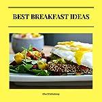 Best Breakfast Ideas |  Chef Publishing