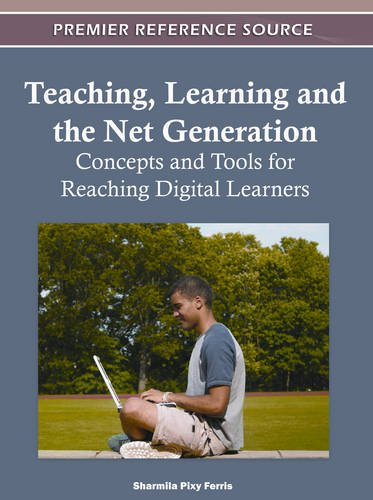 Teaching, Learning, and the Net Generation: Concepts and Tools for Reaching Digital Learners