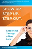 Show Up. Step Up. Step Out. - Leadership Through a New Lens