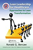 img - for Lean Leadership for Healthcare: Approaches to Lean Transformation book / textbook / text book
