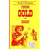 Finding Gold in the Desert (Prospecting and Treasure Hunting) ~ Otto Lynch