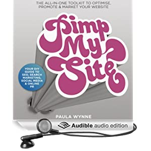 Pimp My Site: Your DIY Guide to SEO, Search Marketing, Social Media and Online PR (Unabridged)