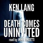 Death Comes Uninvited | Ken Lang