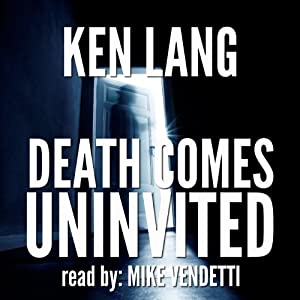 Death Comes Uninvited | [Ken Lang]