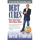 "Debt Cures ""They"" Don't Want You to Know About ~ Kevin Trudeau"