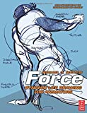 Force. Dynamic Life Drawing for Animators (Force Drawing Series)