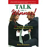 Talk Like a Winner!: 21 Simple Rules for Achieving Everyday Communication Success (Kindle Edition) By Steve Nakamoto          Click for more info     Customer Rating: