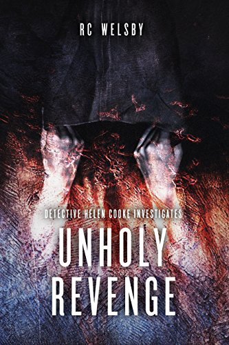 UNHOLY REVENGE by RC Welsby