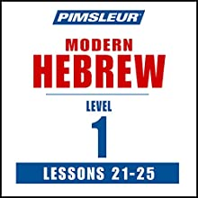 Pimsleur Hebrew Level 1 Lessons 21-25: Learn to Speak and Understand Hebrew with Pimsleur Language Programs Audiobook by  Pimsleur Narrated by  Pimsleur