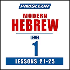 Pimsleur Hebrew Level 1 Lessons 21-25 Hörbuch