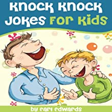 Knock Knock Jokes for Kids (       UNABRIDGED) by Earl Edwards Narrated by Kirk Hanley