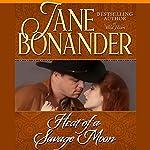 Heat of a Savage Moon: The Moon Trilogy, Book 2 | Jane Bonander