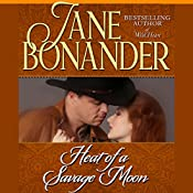 Heat of a Savage Moon: The Moon Trilogy, Book 2 | Jane Bonander
