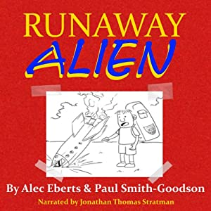 Runaway Alien: A Science Fiction Adventure for Kids, Volume 1 | [Alec Eberts, Paul Smith-Goodson]