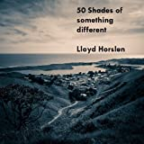 Fifty shades of something different – A collection of poems